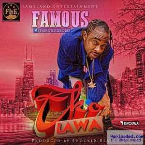 Famous Igboro - Eko Lawa (Prod. By Shocker)